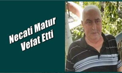 Dernekpazarı'ndan Necati Matur vefat etti