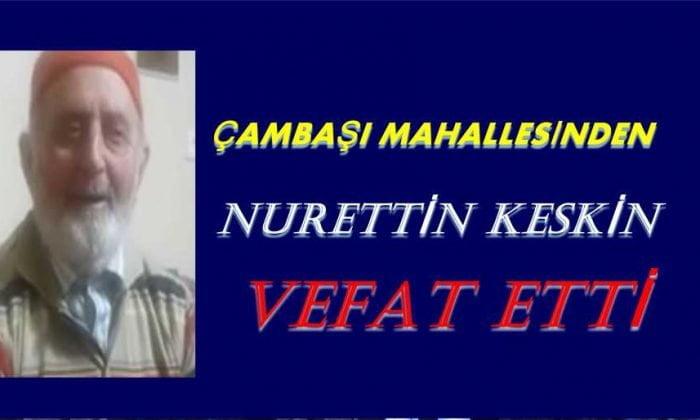Nurettin Keskin vefat etti