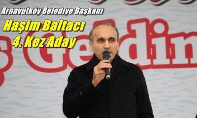 Arnavutköy Belediye Başkanı Haşim Baltacı yeniden aday gösterildi