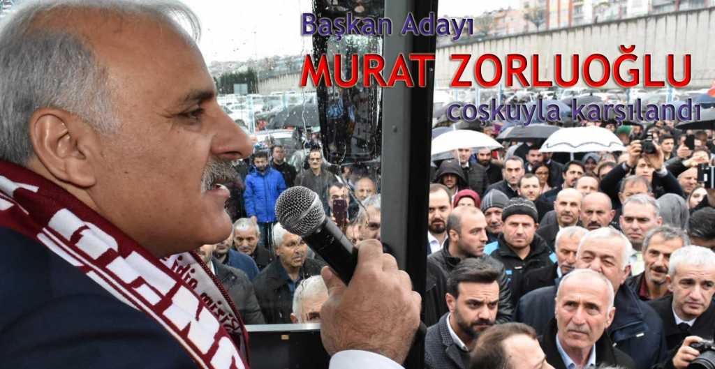 Trabzon'a gelen Murat Zorluoğlu coşkuyla karşılandı