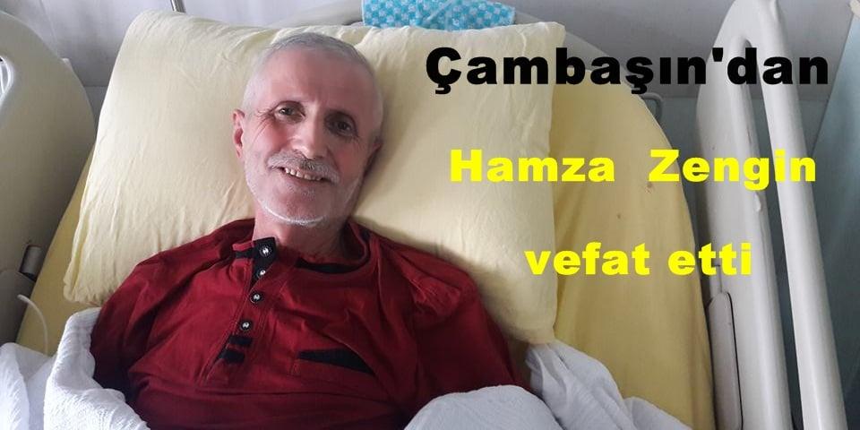 Çambaşı'dan Hamza Zengin vefat etti