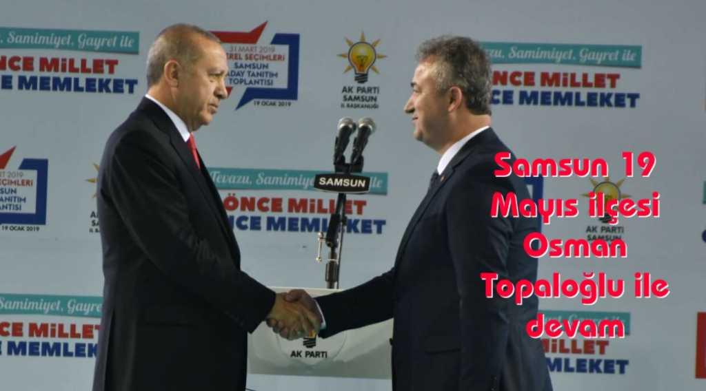 Samsun 19 Mayıs Osman Topaloğlu ile devam