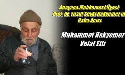 AYM Üyesi Prof. Dr. Yusuf Şevki Hakyemez'in babası Muhammet Hakyemez vefat etti
