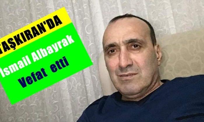 Taşkıran'da İsmail Albayrak vefat etti