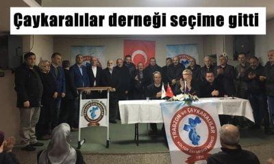 Trabzon ve Çaykaralılar derneği seçime gitti