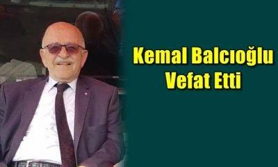 Işıklı mahallesinden Kemal Balcıoğlu vefat etti