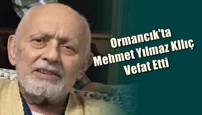 Dernekpazarı Ormancık mahallesinden Mehmet Yılmaz Kılıç vefat etti