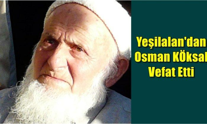 Yeşilalan mahallesinden Osman Köksal vefat etti