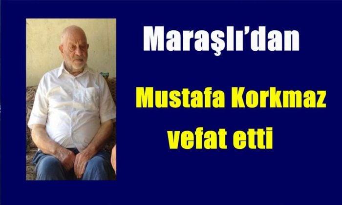 Maraşlı'dan Mustafa Korkmaz vefat etti