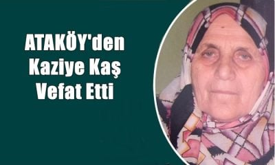 Ataköy Mahallesinden Kaziye Kaş vefat etti