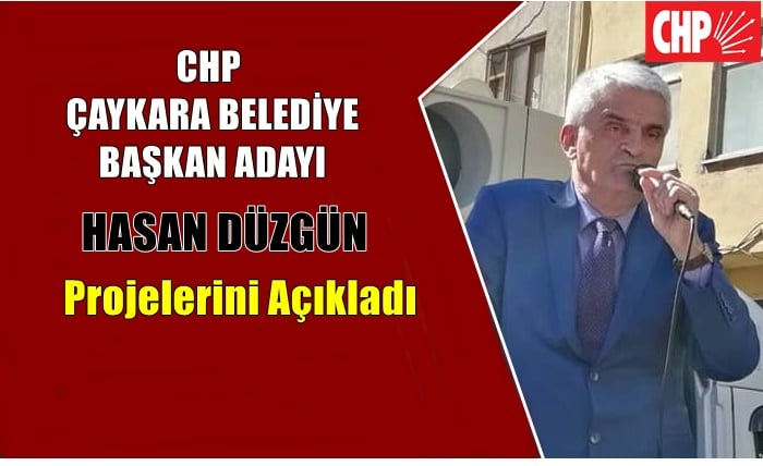 CHP Belediye Başkan adayı Hasan Düzgün Projelerini açıkladı