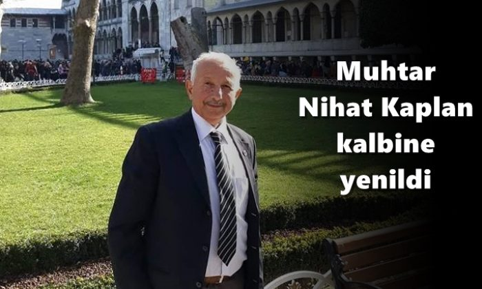 Muhtar Nihat Kaplan kalp krizi sonucu vefat etti