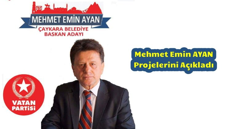 Vatan Partisi Çaykara Belediye Başkan Adayı Mehmet Emin Ayan Projelerini Açıkladı