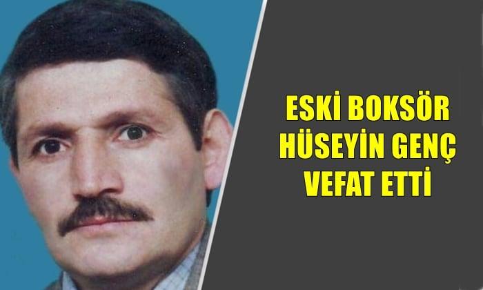 Eski  boksör Hüseyin Genç vefat etti