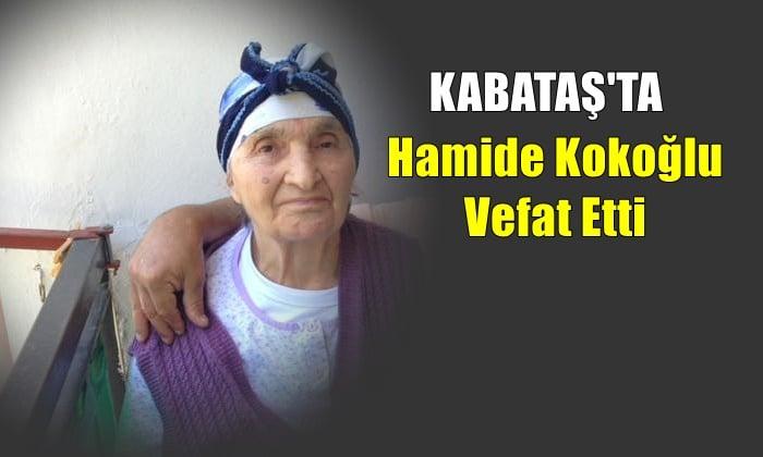Kabataş mahallesinden Hamide Kokoğlu vefat etti
