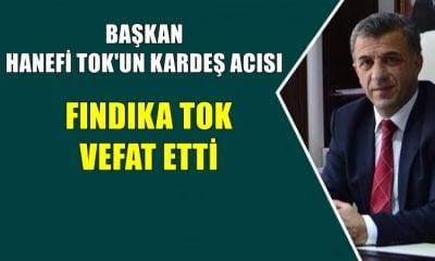 Belediye Başkanı Hanefi Tok'un kız kardeşi Fındıka Tok vefat etti