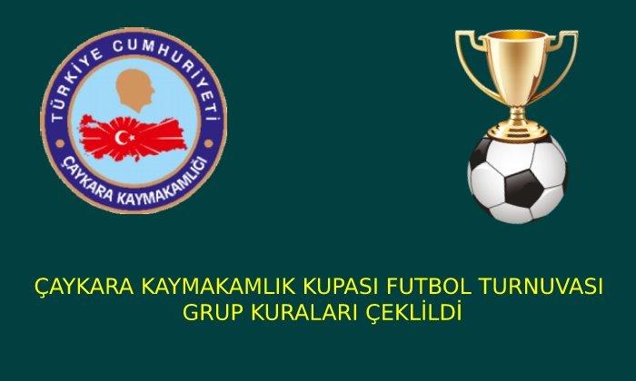 Çaykara Kaymakamlık Kupası Futbol Turnuvası Grup Kuraları Çekildi