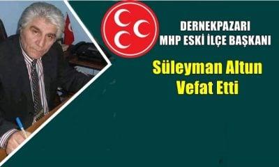 Dernekpazarı Mhp eski ilçe başkanı Süleyman Altun vefat etti