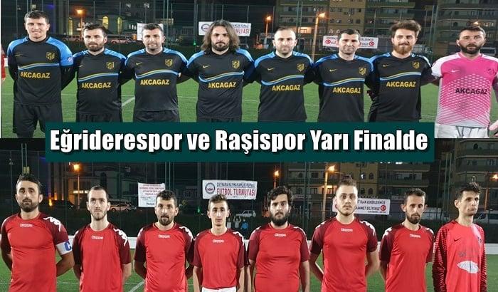 Kupada; Eğriderespor ve Raşispor Yarı Finalde