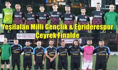 Yeşilalan Milli Gençlikspor ve Eğriderespor çeyrek finalde