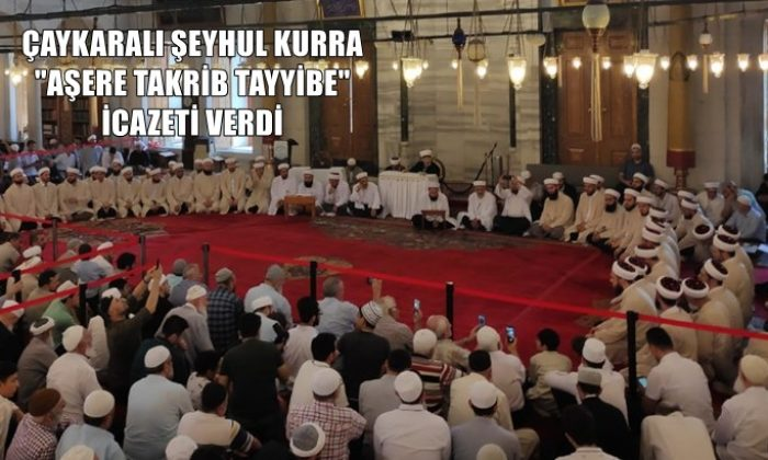 Çaykaralı Şeyhul Kurra Ali Şahin Hoca 48 öğrenciye Aşere Takrib Tayyibe icazeti verdi