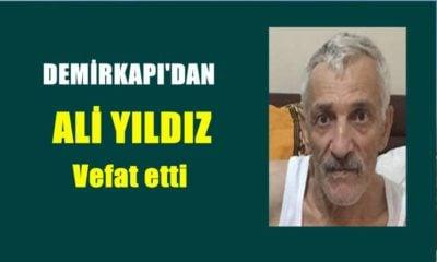 Demirkapı mahallesinden Ali Yıldız vefat etti