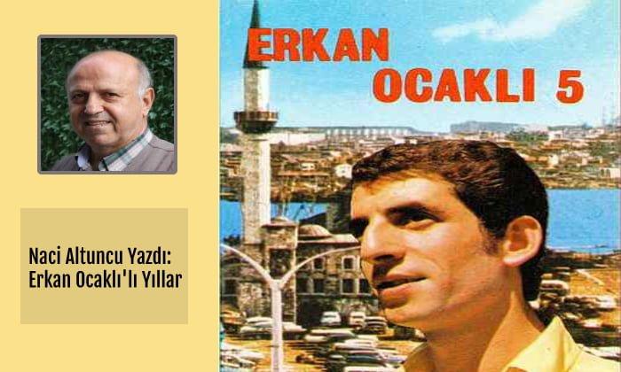 Erkan Ocaklı'lı yıllar…