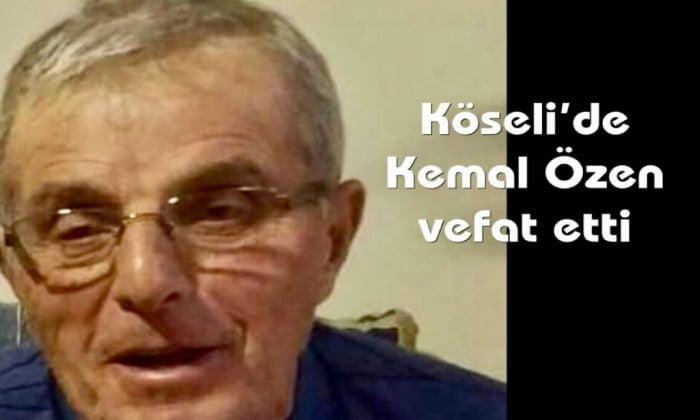 Köseli'de Kemal Özen yaylada vefat etti