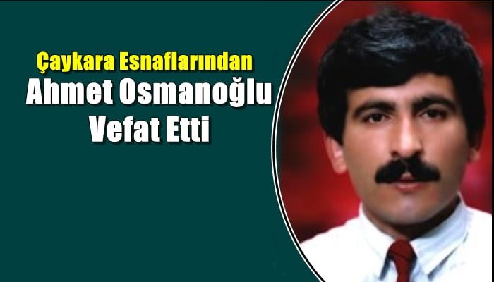 Ahmet Osmanoğlu vefat etti