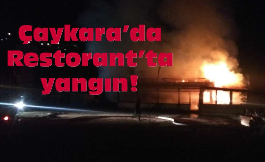 Çaykara'da Restorant yandı