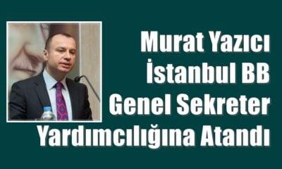 Murat Yazıcı İBB Genel Sekreter Yardımcısı oldu