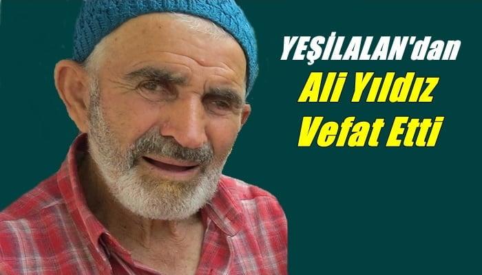 Yeşilalan mahallesinden Ali Yıldız vefat etti