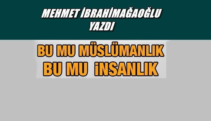 Bu mu Müslümanlık, Bu Mu İnsanlık