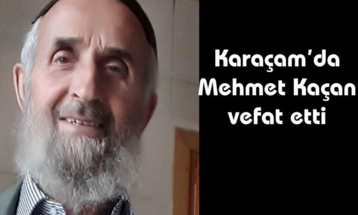 Karaçam'da Mehmet Kaçan vefat etti
