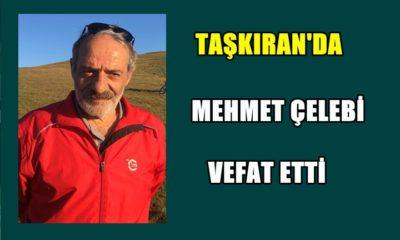 Mehmet Çelebi Taşkıran 'da vefat etti