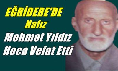 Eğridere mahallesinden emekli din görevlisi Mehmet Yıldız vefat etti