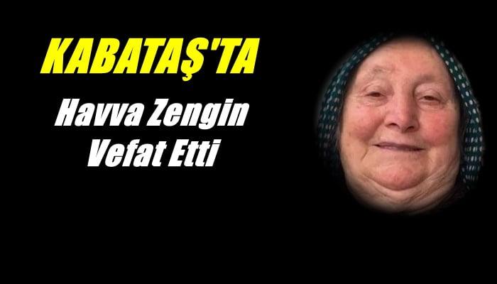 Kabataş mahallesinden Havva Zengin vefat etti