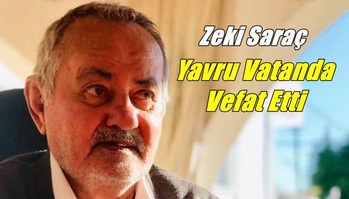 Zeki Saraç Kuzey Kıbrıs Türk Cumhuriyetinde vefat etti.