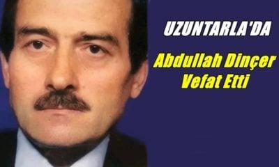 Uzuntarla mahallesinden Abdullah Dinçer vefat etti