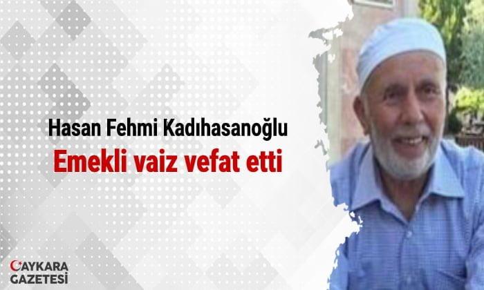 Emekli vaiz Hasan Fehmi Kadıhasanoğlu vefat etti