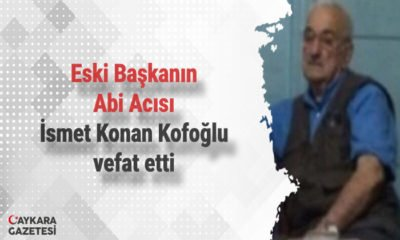 Eski Başkanın abisi İsmet Konan Kofoğlu vefat etti