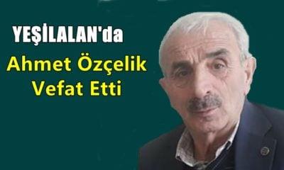 Yeşilalan mahallesinden Ahmet Özçelik vefat etti