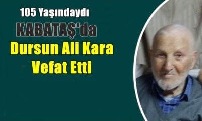Kabataş mahallesinden Dursun Ali Kara vefat etti