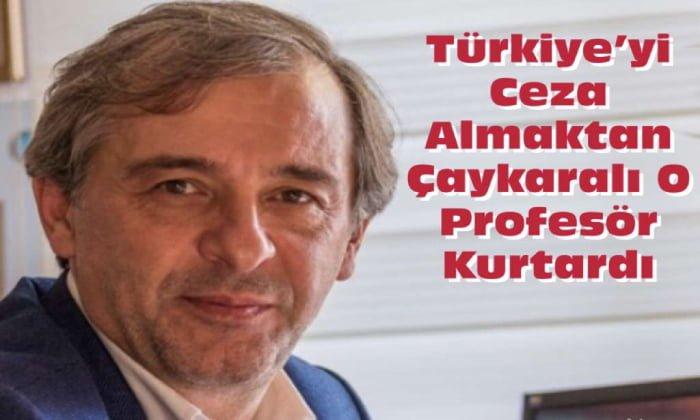 Prof. Dr. Kemal Ataman'ın savunması Türkiye'yi ceza almaktan kurtardı