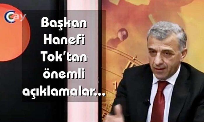 Başkan Tok'tan önemli açıklamalar
