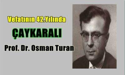 Çaykaralı Prof Dr. Osman Turan'ı rahmetle anıyoruz