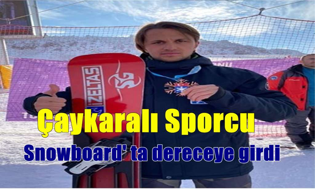 Çaykaralı Sporcu Snowboard 'ta üçüncü oldu