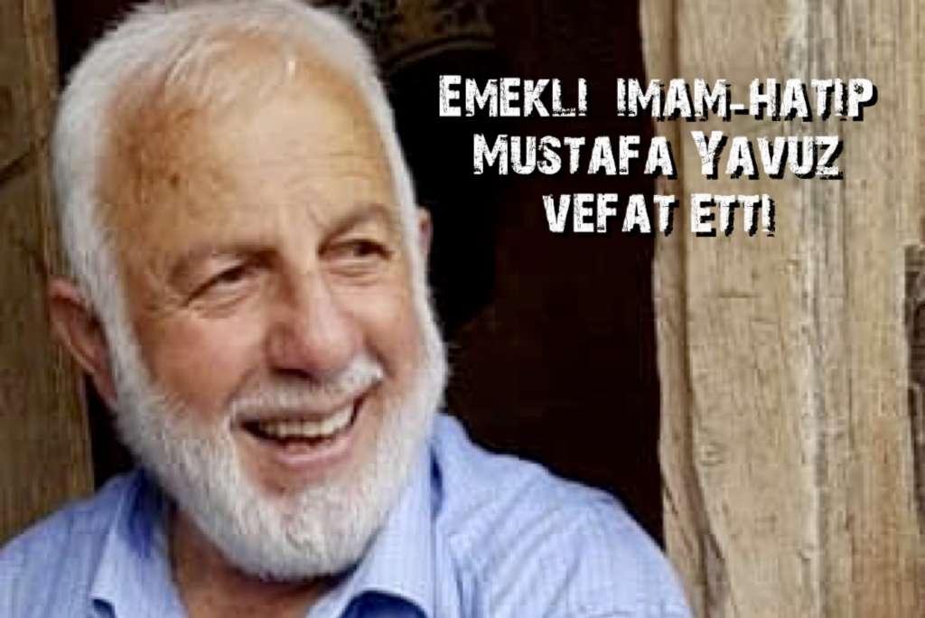 Emekli imam-hatip Mustafa Yavuz vefat etti