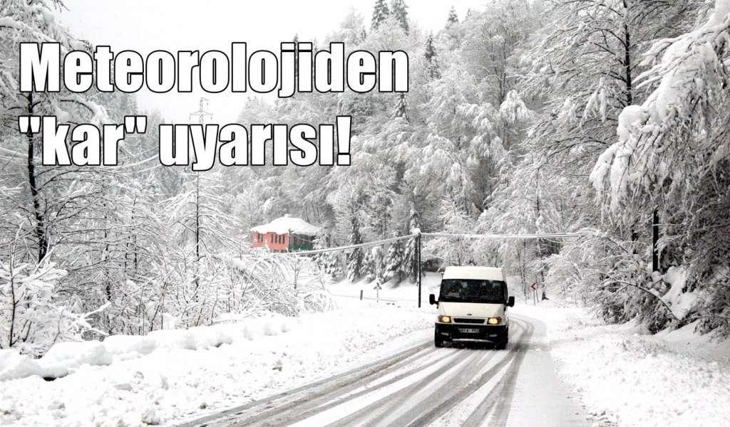 Meteorolojiden bölgemiz için kar uyarısı