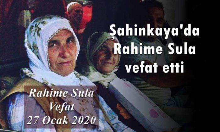 Şahinkaya'da Rahime Sula vefat etti